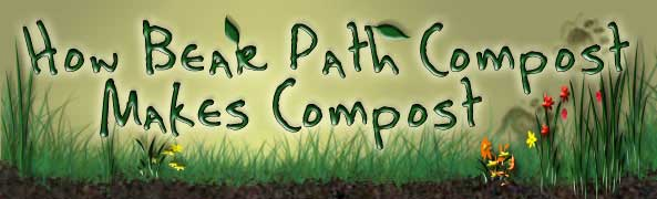 How Bear Path Compost Makes Compost